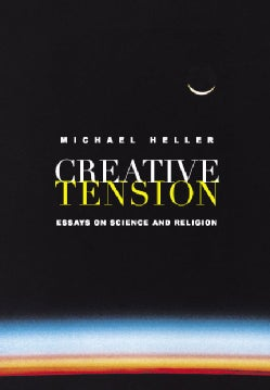 Creative Tension: Essays on Science and Religion (Paperback)