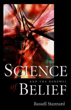 Science And The Renewal Of Belief (Paperback)