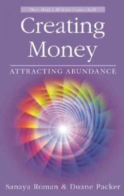 Creating Money: Attracting Abundance (Paperback)