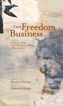 Freedom Business: Including a Narrative of the Life & Adventures of Venture (Hardcover)