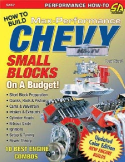 How to Build Max-performance Chevy Small Blocks on a Budget: 10 Best Engine Combos (Paperback)