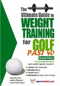 Ultimate Guide to Weight Training for Golf Past 40 (Paperback)