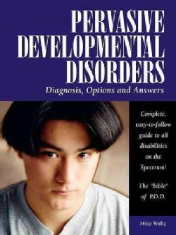 Pervasive Developmental Disorders: Diagnosis, Options, and Answers (Paperback)