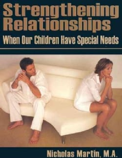 Strengthening Relationships When Our Children Have Special Needs (Paperback)