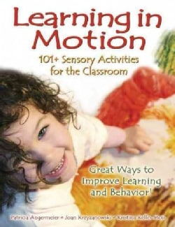 Learning in Motion: 101+ Sensory Activities for the Classroom (Paperback)