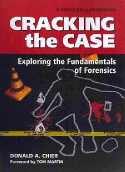 Cracking the Case: Exploring the Fundamentals of Forensics (Spiral bound)