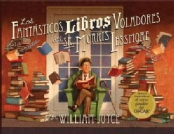 Los fantasticos libros voladores del sr. Morris Lessmore / The Fantastic Flying Books Of Morris Lessmore (Hardcover)