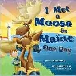 I Met a Moose in Maine One Day (Hardcover)