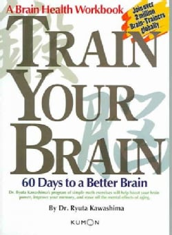 Train Your Brain: 60 Days to a Better Brain (Paperback)