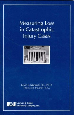 Measuring Loss in Catastrophic Injury Cases (Paperback)