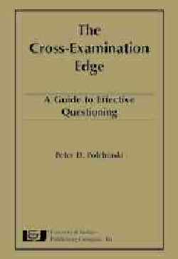The Cross-Examination Edge: A Guide to Effective Questioning (Hardcover)