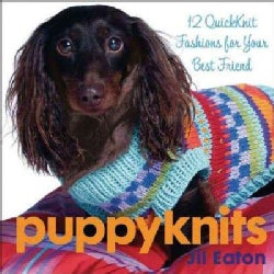 Puppyknits: 12 Quickknits Fashions for Your Best Friend (Hardcover)