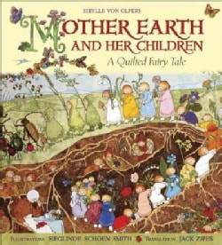 Mother Earth and Her Children: A Quilted Fairy Tale (Hardcover)