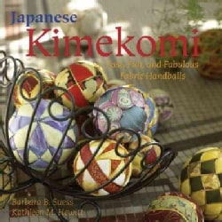 Japanese Kimekomi: Fast, Fun, and Fabulous Fabric Handballs! (Paperback)