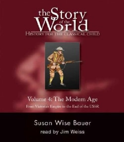 The Story of the World: The Modern Age: from Victoria's Empire to the End of the USSR (CD-Audio)
