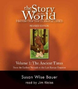 The Story of the World: Ancient Times, from the Earliest Nomads to the Late Roman Empire (CD-Audio)
