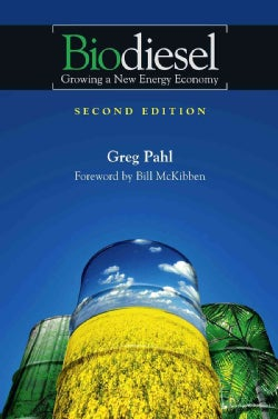 Biodiesel: Growing a New Energy Economy (Paperback)