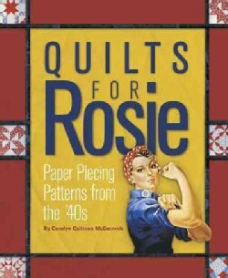 Quilts for Rosie: Paper Piecing Patterns from the '40s (Paperback)