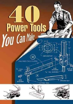 40 Power Tools You Can Make (Paperback)