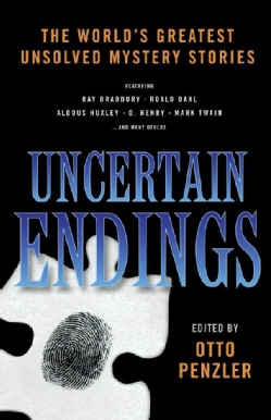 Uncertain Endings: Literature's Greatest Unsolved Mystery Stories (Paperback)