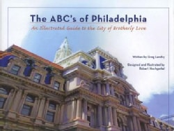 The ABCs of Philadelphia: An Illustrated Guide to the City of Brotherly Love (Hardcover)