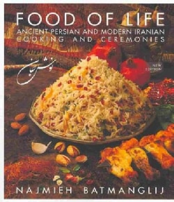 Food of Life: Ancient Persian and Modern Iranian Cooking and Ceremonies (Hardcover)