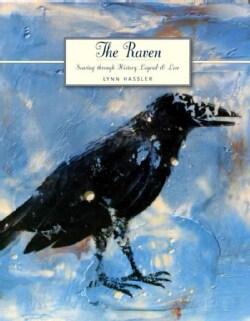 The Raven: Soaring Through History, Legend, & Lore (Paperback)