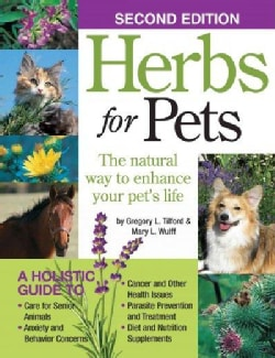 Herbs for Pets: The Natural Way to Enhance Your Pet's Life (Paperback)