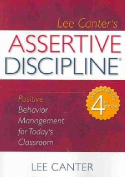 Assertive Discipline: Positive Behavior Management for Today's Classroom (Paperback)