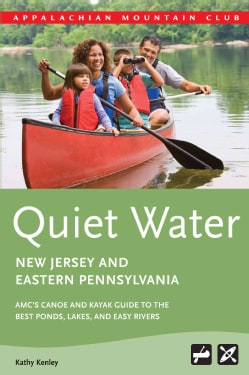 Appalachian Mountain Club Quiet Water New Jersey and Eastern Pennsylvania: AMC's Canoe and Kayak Guide to the Bes... (Paperback)