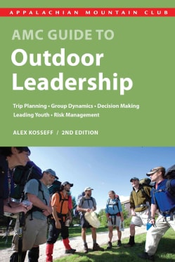 AMC Guide to Outdoor Leadership: Trip Planning, Group Dynamics, Decision Making, Leading Youth, Risk Management (Paperback)