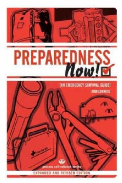 Preparedness Now!: An Emergency Survival Guide (Paperback)