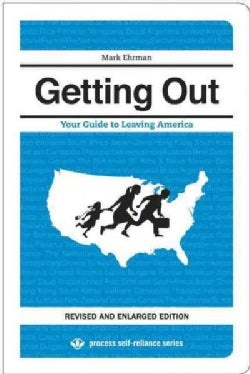 Getting Out: Your Guide to Leaving America (Paperback)