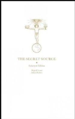 The Secret Source: The Law of Attraction and Its Hermetic Influence Throughout the Ages (Hardcover)
