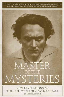Master of the Mysteries: New Revelations on the Life of Manly Palmer Hall (Paperback)