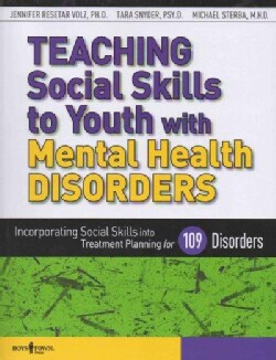 Teaching Social Skills to Youth With Mental Health Disorders: Linking Social Skills to the Treatment of Mental He... (Paperback)