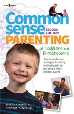 Common Sense Parenting of Toddlers and Preschoolers: Practical, Effective Strategies for Raising Well-Behaved Kid... (Paperback)