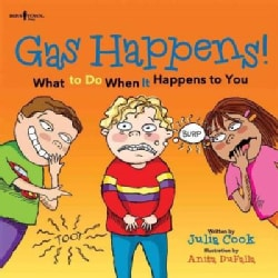 Gas Happens!: What to Do When It Happens to You (Paperback)