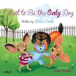 I Want to Be the Only Dog! (Paperback)