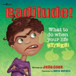 Baditude!: What to Do When Your Life Sticks! (Paperback)