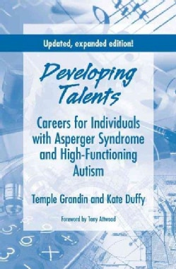 Developing Talents: Careers For Individuals With Asperger Syndrome And High-functioning Autism (Paperback)