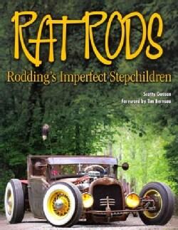 Rat Rods: Rodding's Imperfect Stepchildren (Paperback)