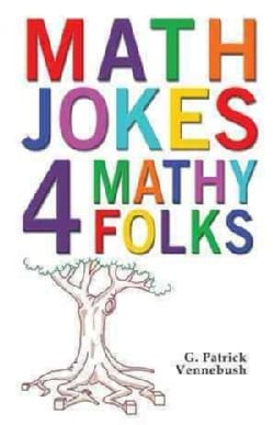 Math Jokes 4 Mathy Folks (Paperback)