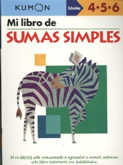 Mi Libro de Sumas Simples / Simple Addition: Edades 4-5-6 (Paperback)