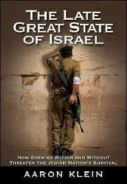 The Late Great State of Israel: How Enemies Within and Without Threaten the Jewish Nation's Survival (Hardcover)