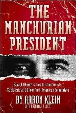 The Manchurian President: Barack Obama's Ties to Communists, Socialists and Other Anti-American Extremists (Hardcover)