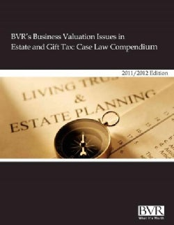 Bvrs Business Valuation Issues in Estate and Gift Tax: Case Law Compendium (Hardcover)