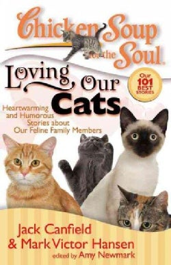 Loving Our Cats: Heartwarming and Humorous Stories About Our Feline Family Members (Paperback)