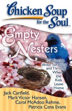 Empty Nesters: 101 Stories About Surviving and Thriving When the Kids Leave Home (Paperback)