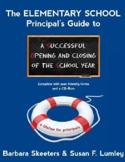 The Elementary School Principal's Guide to a Successful Opening and Closing of the School Year (Paperback)